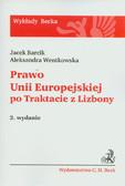 Barcik Jacek, Wentkowska Aleksandra - Prawo Unii Europejskiej po Traktacie z Lizbony