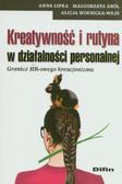 Lipka Anna, Król Małgorzata, Winnicka-Wejs Alicja - Kreatywność i rutyna w działalności personalnej