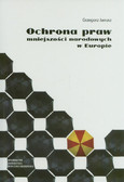 Janusz Grzegorz - Ochrona praw mniejszości narodowych w Europie
