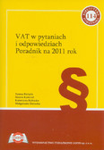 Bielęda Teresa, Kończal Hanna, Rybacka Katarzyna, Siniecka Małgorzata - VAT w pytaniach i odpowiedziach. Poradnik na 2011 rok