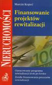 Kopeć Marcin - Finansowanie projektów rewitalizacji. Opracowanie programu rewitalizacji krok po kroku. Źródła finansowania procesów rewitalizacji.