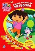 Wilson Sarah, Roper Robert - Dora poznaje świat Dora ma urodziny. Nauka to wielka przygoda