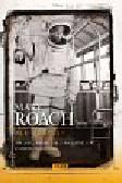 Roach Mary - Ale kosmos. Jak jeść, kochać się i korzystać z WC w stanie nieważkości