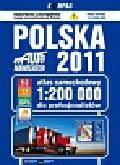 Polska 2011 atlas samochodowy 1:200 000. atlas samochodowy dla kierowców zawodowych