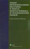 Kuźmicka-Sulikowska Joanna - Zasady odpowiedzialności deliktowej w świetle nowych tendencji w ustawodastwie polskim