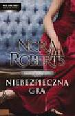 Roberts Nora - Niebezpieczna gra