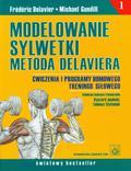 Delavier Frederic, Gundill Michael - Modelowanie sylwetki metodą Delaviera. Ćwiczenia i programy domowego treningu siłowego
