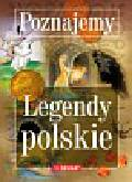 Poznajemy Legendy polskie