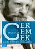 Bronisław Geremek Ojciec polskiego liberalizmu