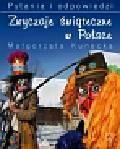 Kunecka Małgorzata - Zwyczaje świąteczne w Polsce Pytania i odpowiedzi