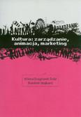 Kultura: zarządzanie, animacja, marketing