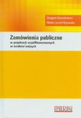 Karwatowicz Grzegorz, Lamch-Rejowska Marta - Zamówienia publiczne w projektach współfinansowanych ze środków unijnych