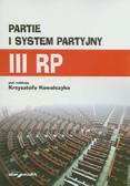 red. Kowalczyk Krzysztof - Partie i system partyjny III RP