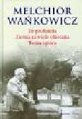 Wańkowicz Melchior - De profundis Ziemia za wiele obiecana Wojna i pióro