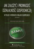 Mućko Przemysław, Sokół Aneta - Jak założyć i prowadzić działalność gospodarczą. w Polsce i wybranych krajach europejskich
