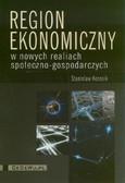 Korenik Stanisław - Region ekonomiczny w nowych realiach społeczno gospodarczych