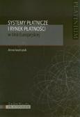 Iwańczuk Anna - Systemy płatnicze i rynek płatności w Unii Europejskiej