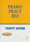 --- - Prawo pracy 2011. Teksty ustaw i rozporządzeń