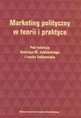 red. Jabłoński Andrzej W., red. Sobkowiak Leszek  - Marketing polityczny w teorii i praktyce