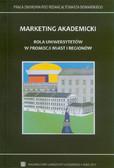 red. Domański Tomasz - Marketing akademicki. Rola uniwersytetów w promocji miast i regionów