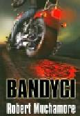 Muchamore Robert - Bandyci t.11