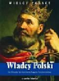 Pielesz Michał - Władcy Polski Od Mieszka I do Stanisława Augusta Poniatowskiego