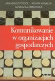 Potocki Arkadiusz, Winkler Renata, Żbikowska Agnieszka - Komunikowanie w organizacjach gospodarczych