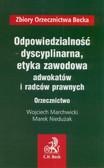 Marchwicki Wojciech, Niedużak Marek - Odpowiedzialność dyscyplinarna etyka zawodowa adwokatów i radców prawnych Orzecznictwo