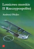 Olejko Andrzej - Lotnictwo morskie II Rzeczypospolitej
