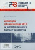 Walentynowicz Przemysław - Poradnik rachunkowości budżetowej 2011/01. Zamknięcie roku obrotowego 2010 w jednostkach sektora finansów publicznych