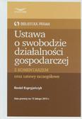 Kupryjańczyk Daniel - Ustawa o swobodzie działalności gospodarczej z komentarzem oraz ustawy szczegółowe
