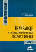 Kosacka-Łędzewicz Dorota, Olszewski Bogdan - Opodatkowanie. Transakcje wewnątrzwspólnotowe eksport, import 2011
