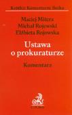 Mitera Maciej, Rojewski Michał, Rojowska Elżbieta - Ustawa o prokuraturze. Komentarz