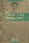 Karski Jerzy B. - Praktyka i teoria promocji zdrowia