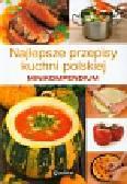 Najlepsze przepisy kuchni polskiej Minikompedium
