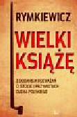 Rymkiewicz Jarosław Marek - Wielki Książę