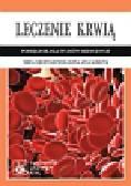 Niechwiadowicz-Czapka Teresa, Klimczyk Anna - Leczenie krwią. Podręcznik dla studiów medycznych