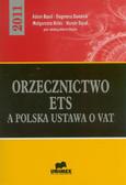 red. Bącal Adam - Orzecznictwo ETS a polska ustawa o VAT - 2011