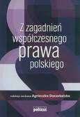 red. Doczekalska Agnieszka - Z zagadnień współczesnego prawa polskiego