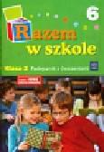 Mejnartowicz-Abou-Ali Kamila - Razem w szkole 2 Podręcznik Część 6. Szkoła podstawowa