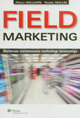 Williams Alison, Mullin Roddy - Field Marketing Skuteczne zastosowania marketingu terenowego