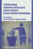 Transformacja systemów politycznych państw obszaru byłego Związku Radzieckiego