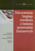 Piechocka-Kałużna Agnieszka, Kryśkiewicz-Burnos Agnieszka, Kałużny Radosław - Dokumentacja biegłego rewidenta z badania sprawozdań finansowych