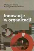 Janasz Władysław, Kozioł-Nadolna Katarzyna - Innowacje w organizacji
