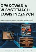 Korzeniowski Andrzej, Skrzypek Mieczysław, Szyszka Grzegorz - Opakowania w systemach logistycznych