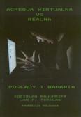 red. Majchrzyk Zdzisław, red. Terelak Jan F. - Agresja wirtualna vs realna. Poglądy i badania