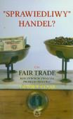 Claar Victor V. - 'Sprawiedliwy' handel? Czy fair trade rzeczywiście zwalcza problem ubóstwa?