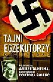 Baz Danny - Tajni egzekutorzy Polowanie na Ariberta Heima, nazistowskiego Doktora Śmierć