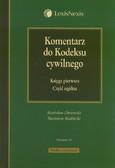 Dmowski Stanisław, Rudnicki Stanisław - Komentarz do Kodeksu cywilnego Księga pierwsza Część ogólna