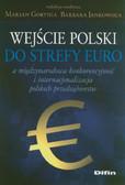 Wejście Polski do strefy euro. a międzynarodowa konkurencyjność i internacjonalizacja polskich przedsiębiorstw